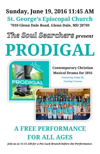 The Soul Searchers present PRODIGAL The Musical: Sunday, June 19, 2016 at 11:45 AM in Miller Hall.