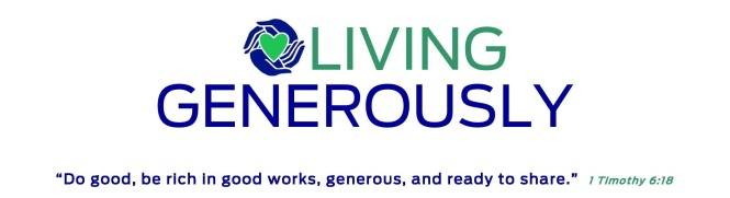 LIVING GENEROUSLY Stewardship Campaign 2017